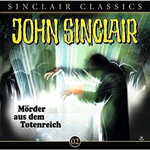 Mörder aus dem Totenreich (John Sinclair Classics 2) Hörspiel