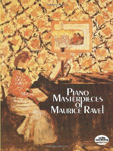 The Piano Masterpieces of Maurice Ravel (Dover