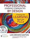 img - for Professional Learning Communities by Design: Putting the Learning Back Into PLCs by Lois E. Brown Easton (2011-07-14) book / textbook / text book