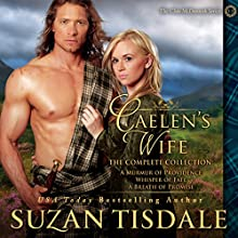 Caelen's Wife: The Complete Collection: The Clan McDunnah Series, Book 4 (       UNABRIDGED) by Suzan Tisdale Narrated by Brad Wills