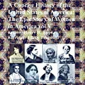 A Concise History of the United States of America, Vol. V: The Epic Story of Women in America! (       UNABRIDGED) by Henry Harrison Epps Jr. Narrated by Ellery Truesdell