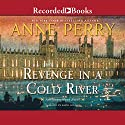 Revenge in a Cold River Audiobook by Anne Perry Narrated by David Colacci