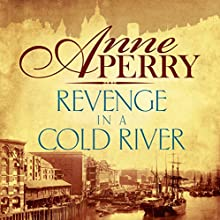 Revenge in a Cold River Audiobook by Anne Perry Narrated by Dierdra Whelan