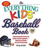 img - for The Everything Kids' Baseball Book: From Baseball's History to Today's Favorite Players--With Lots of Home Run Fun in Between! book / textbook / text book