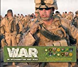 War in Afghanistan and Iraq: The Daily Life of the Men and Women Serving in Afghanistan and Iraq