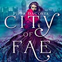 City of Fae: A London Fae Novel Audiobook by Pippa DaCosta Narrated by Penelope Rawlins