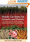 Woody Cut Stems for Growers and Flori...