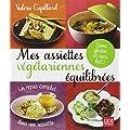 Mes assiettes v�g�tariennes �quilibr�es : Sans gluten et sans lait !