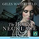 The Iron Necklace Audiobook by Giles Waterfield Narrated by Charlotte Strevens