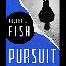 Pursuit (       UNABRIDGED) by Robert L. Fish Narrated by P. J. Ochlan