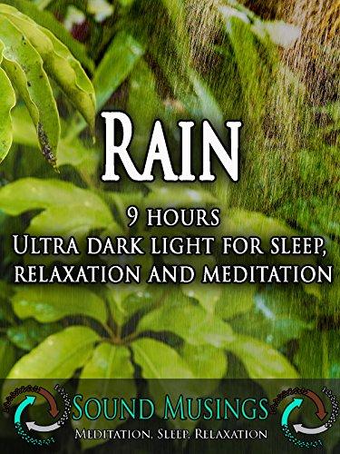 Rain, Ultra Dark Light