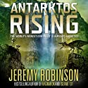 Antarktos Rising Audiobook by Jeremy Robinson Narrated by R.C. Bray