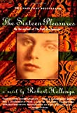 The Sixteen Pleasures: A Novel (0385314698) by Hellenga, Robert