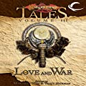 Love and War: Dragonlance Tales, Vol. 3 (       UNABRIDGED) by Margaret Weis (editor), Tracy Hickman (editor) Narrated by Emily Pike
