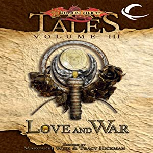 Love and War: Dragonlance Tales, Vol. 3 | [Margaret Weis (editor), Tracy Hickman (editor)]