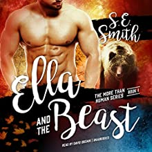 Ella and the Beast: More Than Human, Book 1 Audiobook by S. E. Smith Narrated by David Brenin