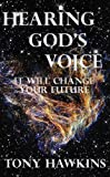 img - for Hearing God's Voice: It Will Change Your Future book / textbook / text book