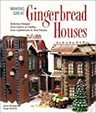 img - for Making Great Gingerbread Houses: Delicious Designs from Cabins to Castles, from Lighthouses to Tree Houses by Morgan, Aaron, Gilchrist, Paige (2002) Paperback book / textbook / text book