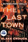 The Last Town (The Wayward Pines Tr...