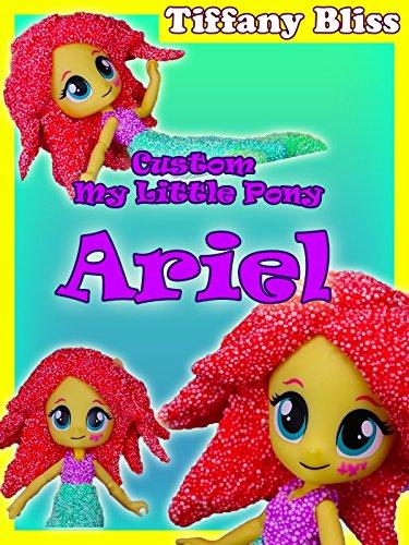 Ariel The Little Mermaid Kinetic Foam Equestria Girls Mini Doll Character Mashup tutorial