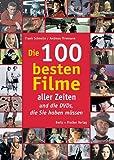 Image de Die 100 besten Filme aller Zeiten ... und die DVDs, die Sie haben müssen