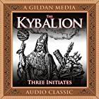 The Kybalion: A Study of Hermetic Philosophy of Ancient Egypt and Greece Hörbuch von  The Three Intiates Gesprochen von: Mitch Horowitz