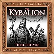 The Kybalion: A Study of Hermetic Philosophy of Ancient Egypt and Greece Audiobook by  The Three Intiates Narrated by Mitch Horowitz