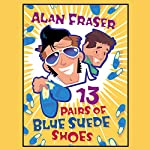13 Pairs of Blue Suede Shoes | Alan Fraser