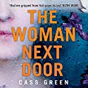 The Woman Next Door Audiobook by Cass Green Narrated by Anna Bentinck, Bea Holland