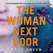 The Woman Next Door Audiobook by Cass Green Narrated by Anna Bentinck, Bea Holland