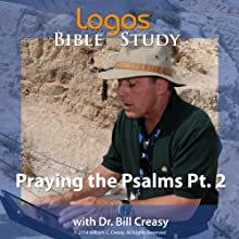 Praying the Psalms Pt. 2 Lecture by Bill Creasy Narrated by Bill Creasy