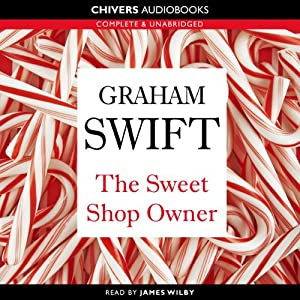 The Sweet-Shop Owner | [Graham Swift]