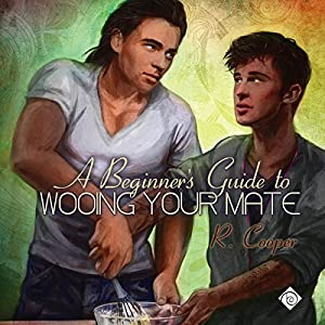 A Beginner's Guide to Wooing Your Mate Audiobook