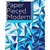 Paper Pieced Modern: 13 Stunning Quilts  Step-by-Step Visual Guide