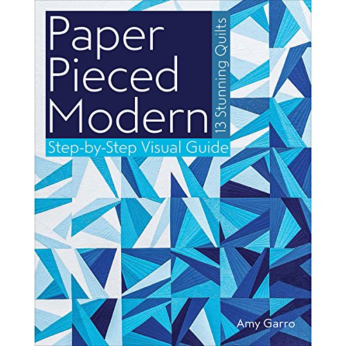 Paper Pieced Modern: 13 Stunning Quilts - Step-by-Step Visual Guide