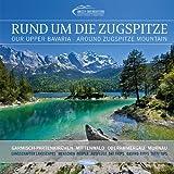 Rund um die Zugspitze: Garmisch-Partenkirchen, Oberammergau, Mittenwald, Murnau Landschaften, Menschen, Ausflüge, Gastro-Tipps