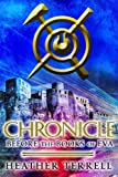 Chronicle: Before the Books of Eva (The Books of Eva 0)