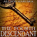 The Fourth Descendant (       UNABRIDGED) by Allison Maruska Narrated by Donald R. Emero