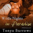 Wilde Nights in Paradise Audiobook by Tonya Burrows Narrated by Eric G. Dove