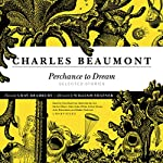 Perchance to Dream: Selected Stories | Charles Beaumont
