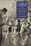 Child Workers and Industrial Health in Britain, 1780-1850 (People, Markets, Goods: Economies and Societies in History)
