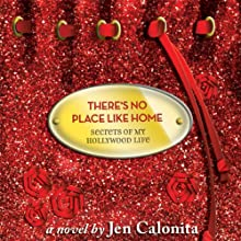 There's No Place Like Home: Secrets of My Hollywood Life (       UNABRIDGED) by Jen Calonita Narrated by Roxanne Hernandez