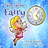 "Childrens books : ""The Time Fairy"",( Illustrated Picture Book for ages 3-8. Teaches your kid an important social skill) (Beginner readers) (Bedtime story) (Social skills for kids collection)"