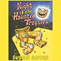 The Night of the Haunted Trousers Audiobook by Susan Gates Narrated by Nigel Lambert