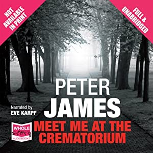 Meet Me at the Crematorium | [Peter James]