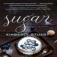 Sugar: A Novel Audiobook by Kimberly Stuart Narrated by Stephanie Willis