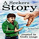 A Seekers Story Audiobook by David Allen Narrated by Bill Carl