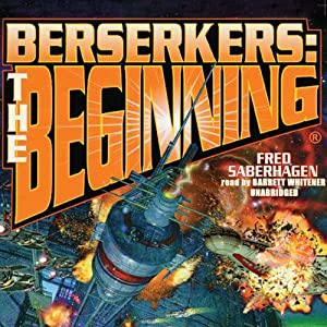 Berserkers: The Beginning | [Fred Saberhagen]