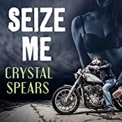 Seize Me: Breakneck, Book 1 | [Crystal Spears]
