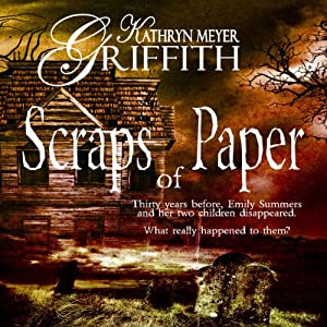 Scraps of Paper, Revised Author's Edition | [Kathryn Meyer Griffith]